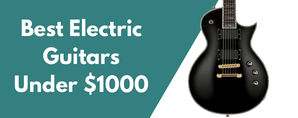 electric guitars under $1000 featured image 960 wide